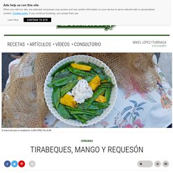 Tirabeques, mango y requesón