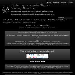 Vente de tirages d'Art, tarifs - Photographe Reporter à Tours et Nantes, Olivier Pain.