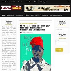 Morts par la France : le combat pour la mémoire de centaines de tirailleurs africains assassinés