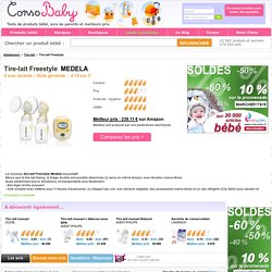 Tire-lait Freestyle MEDELA : Avis, prix