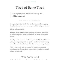 » Tired of Being Tired