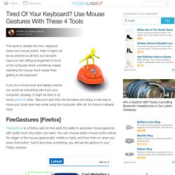 Tired Of Your Keyboard? Use Mouse Gestures With These 4 Tools