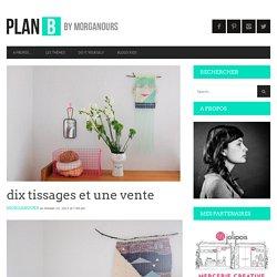dix tissages et une vente — planB par Morganours
