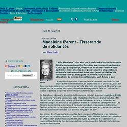 Madeleine Parent - Tisserande de solidarités