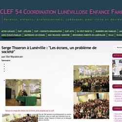 """CLEF 54 - Serge Tisseron à Lunéville: """"Les écrans, un problème de société"""""""