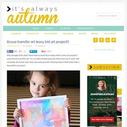 tissue transfer art {easy kid art project!}