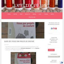 Guide des tissus par projets de couture - L'atelier de Aude