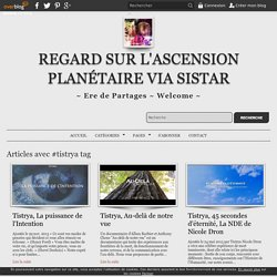 tistrya - Regard sur l'Ascension Planétaire via SiStar