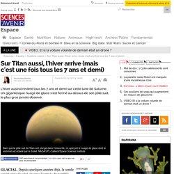 Sur Titan aussi, l'hiver arrive (mais c'est une fois tous les 7 ans et demi)