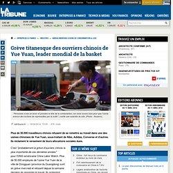 Grève titanesque des ouvriers chinois de Yue Yuan, leader mondial de la basket