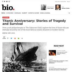 Titanic Anniversary: Stories of Tragedy and Survival
