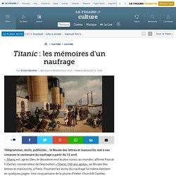 Culture : « Titanic » : les mémoires d'un naufrage