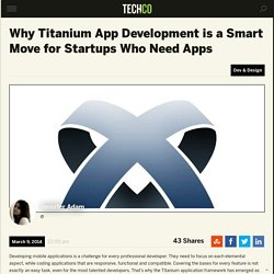 Why Titanium App Development is a Smart Move for Startups Who Need Apps