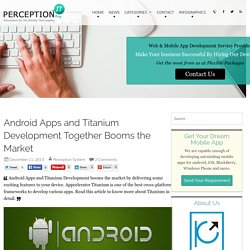 Android Apps and Titanium Development Together Booms the Market