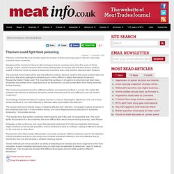 MEATINFO 11/09/08 Titanium could fight food poisoning