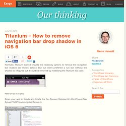 Titanium - How to remove navigation bar drop shadow in iOS 6 - Exygy