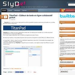 TitanPad – Editeur de texte en ligne collaboratif gratuit