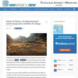 Dawn of Titans, el impresionante nuevo juego para móviles de Zynga