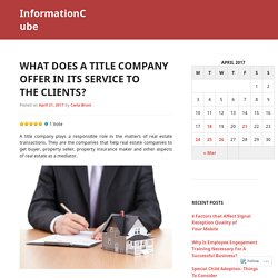 What does A Title Company offer In Its Service to the Clients?