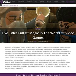 Five Titles Full Of Magic In The World Of Video Games - VGU
