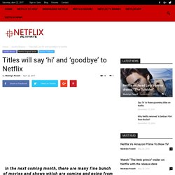 Titles Will Say 'hi' And 'goodbye' To Netflix