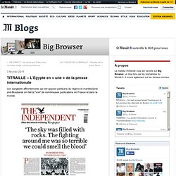 "TITRAILLE - L'Egypte en ""une"" de la presse internationale - Big Browser - Blog LeMonde.fr"