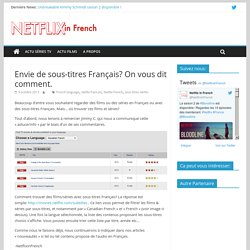 Envie de sous-titres Français? On vous dit comment. – Netflix In French