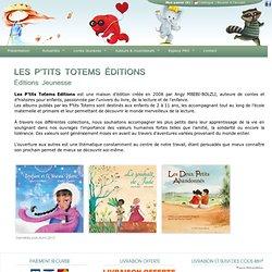 Les P'tits Totems Éditions - Éditions Jeunesse