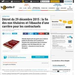 Décret du 29 décembre 2015 : la fin des non titulaires et l'ébauche d'une carrière pour les contractuels