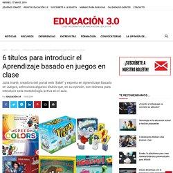 6 títulos para introducir el Aprendizaje basado en juegos en clase