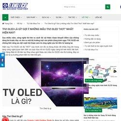 """Tivi Oled là gì? Gợi ý những mẫu Tivi Oled """"Hot"""" nhất hiện nay?"""