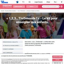 « 1,2,3…Tivi5monde ! » - Le kit pour enseigner aux enfants