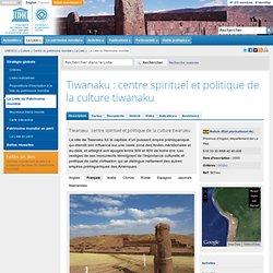 Tiwanaku : centre spirituel et politique de la culture tiwanaku