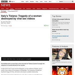 Italy's Tiziana: Tragedy of a woman destroyed by viral sex videos