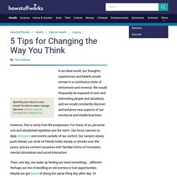 5 Tips for Changing the Way You Think""