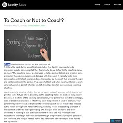 To Coach or Not to Coach?