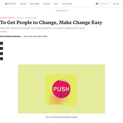 To Get People to Change, Make Change Easy