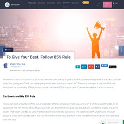 To Give Your Best, Follow 85% Rule