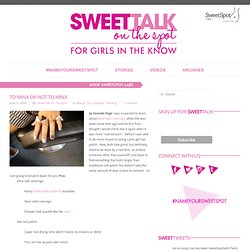 To Minx or not to Minx – SweetTalk on the Spot
