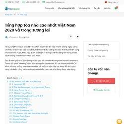 Tổng hợp tòa nhà cao nhất Việt Nam 2020 và trong tương lai