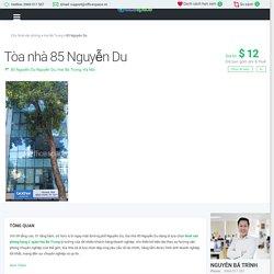 Tòa nhà 85 Nguyễn Du - Văn phòng cho thuê Hạng C Hai Bà Trưng