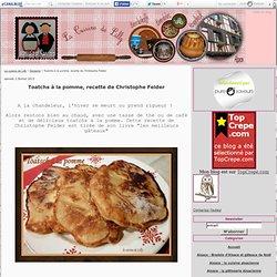 Toatchs à la pomme, recette de Christophe Felder