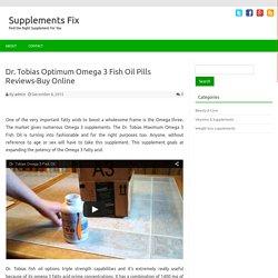 Dr. Tobias Optimum Omega 3 Fish Oil Pills Review-Buy Online