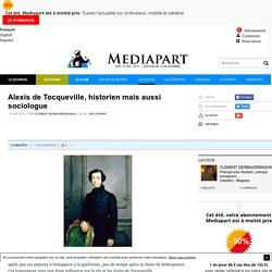 Alexis de Tocqueville, historien mais aussi sociologue