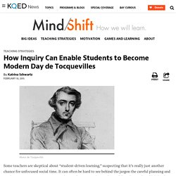 How Inquiry Can Enable Students to Become Modern Day de Tocquevilles