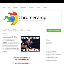 Today's the day! Welcome to Chromecamp!