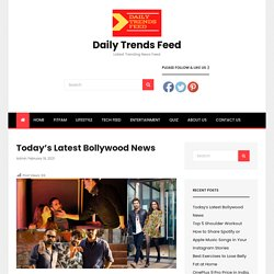 Today's Latest Bollywood News - Daily Trends Feed