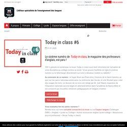 Today in class #6, le magazine 100% gratuit et digital