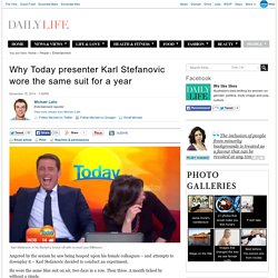 Why Today presenter Karl Stefanovic wore the same suit for a year