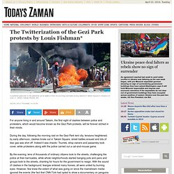 The Twitterization of the Gezi Park protests <br><i>by</i> <b>Louis Fishman*</b>